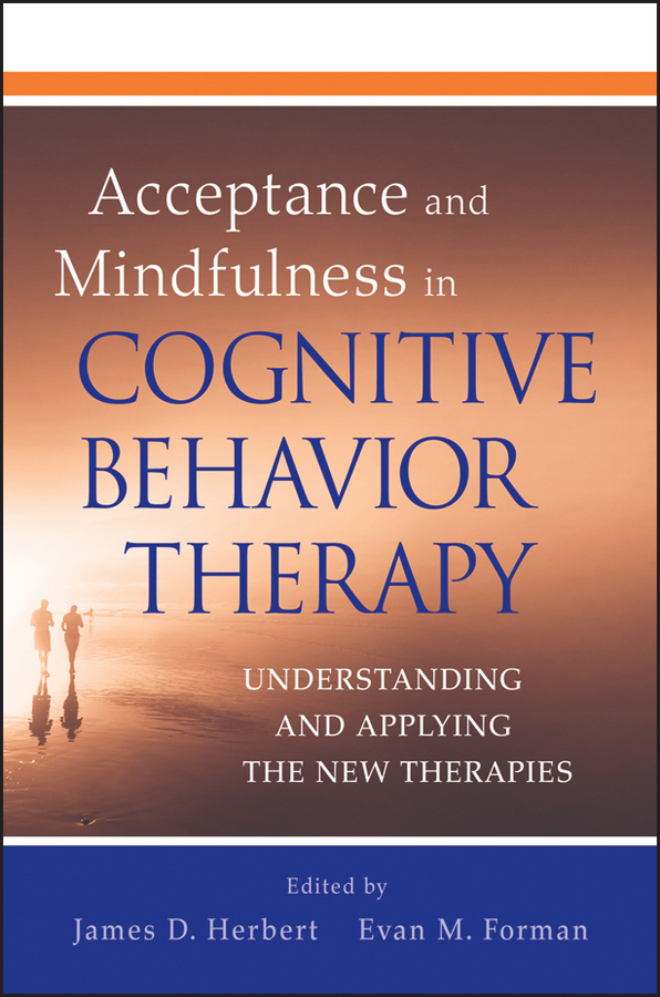 где купить Forman Evan M. Acceptance and Mindfulness in Cognitive Behavior Therapy. Understanding and Applying the New Therapies ISBN: 9780470912461 по лучшей цене