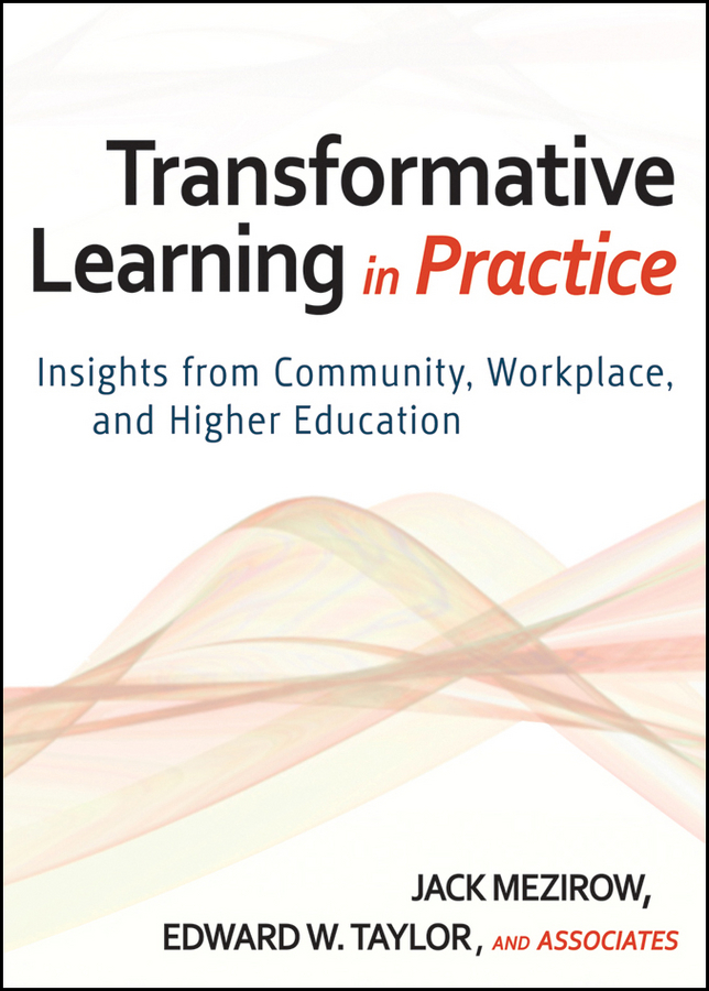 Mezirow Jack Transformative Learning in Practice. Insights from Community, Workplace, and Higher Education ISBN: 9780470605431 drivas g education learning training in a digital society teachers resource book книга для учителя