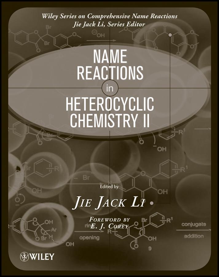 Corey E. J. Name Reactions in Heterocyclic Chemistry II andrew hughes b amino acids peptides and proteins in organic chemistry protection reactions medicinal chemistry combinatorial synthesis isbn 9783527631834