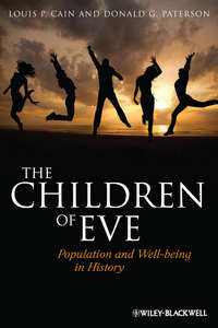 Cain Louis P. - The Children of Eve. Population and Well-being in History