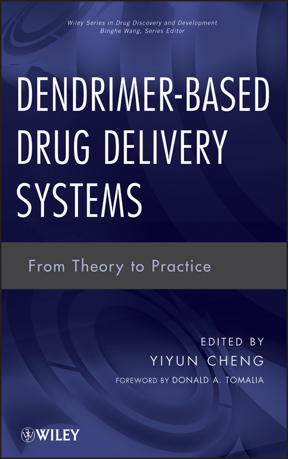 Tomalia Donald A. Dendrimer-Based Drug Delivery Systems. From Theory to Practice laurent simon control of biological and drug delivery systems for chemical biomedical and pharmaceutical engineering