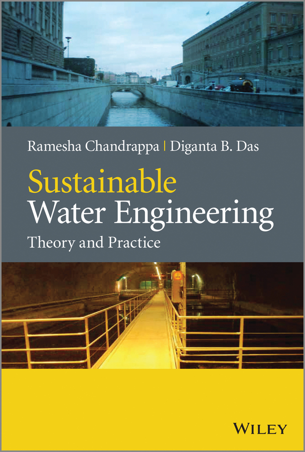Chandrappa Ramesha Sustainable Water Engineering. Theory and Practice ISBN: 9781118541012 livelihoods and water resources