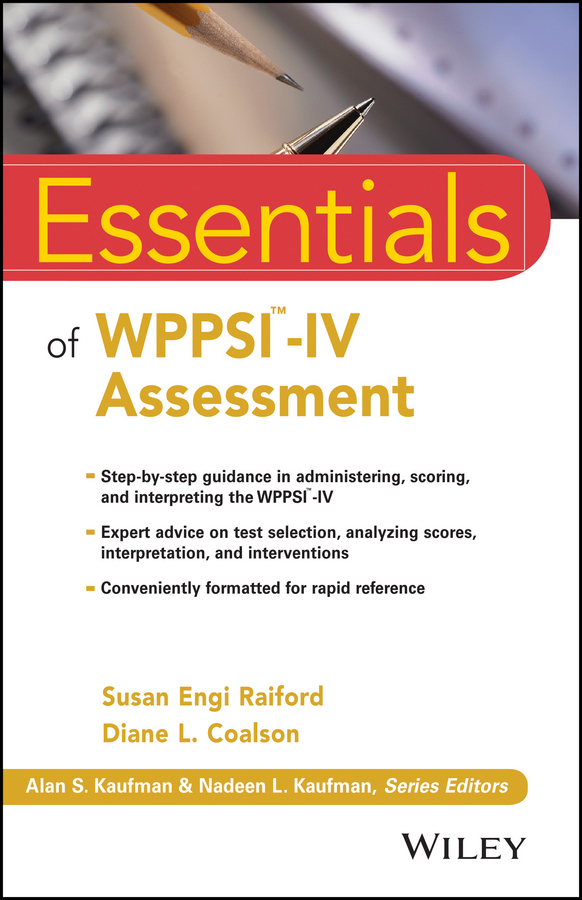 Raiford Susan Engi Essentials of WPPSI-IV Assessment daniel miller c essentials of school neuropsychological assessment
