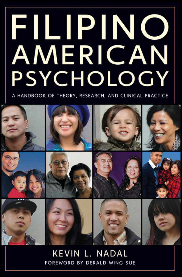 Nadal Kevin L. Filipino American Psychology. A Handbook of Theory, Research, and Clinical Practice ISBN: 9781118019757 industrial and organizational psychology research and practice