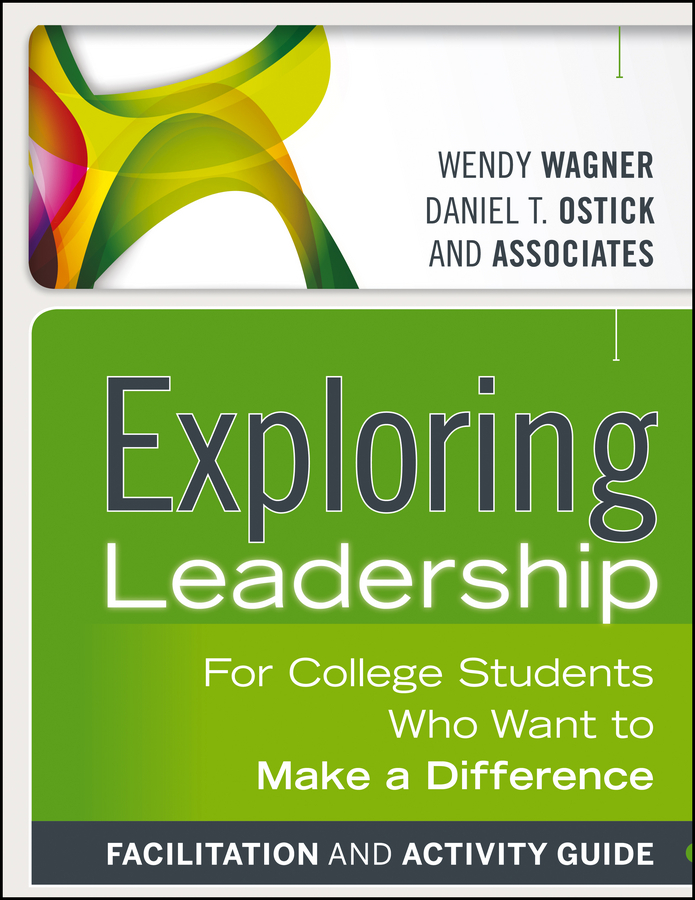Wagner Wendy Exploring Leadership. For College Students Who Want to Make a Difference from crisis to stability leadership at a christian college