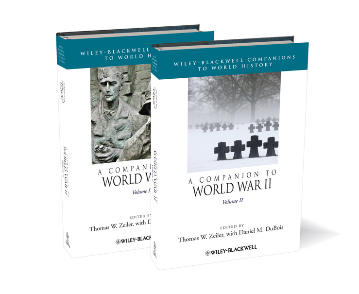 Zeiler Thomas W. A Companion to World War II ISBN: 9781118325049 poetry of the first world war