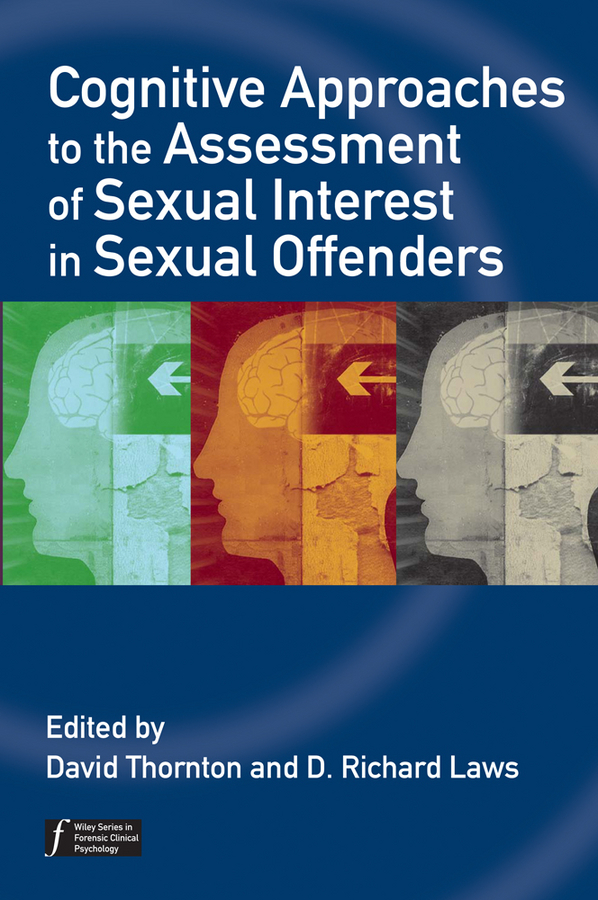 Laws D. Richard Cognitive Approaches to the Assessment of Sexual Interest in Sexual Offenders fiedler new approaches to effective leadership cognitive resources