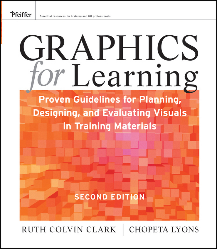 Clark Ruth C. Graphics for Learning. Proven Guidelines for Planning, Designing, and Evaluating Visuals in Training Materials learning mathematics from comparing multiple examples