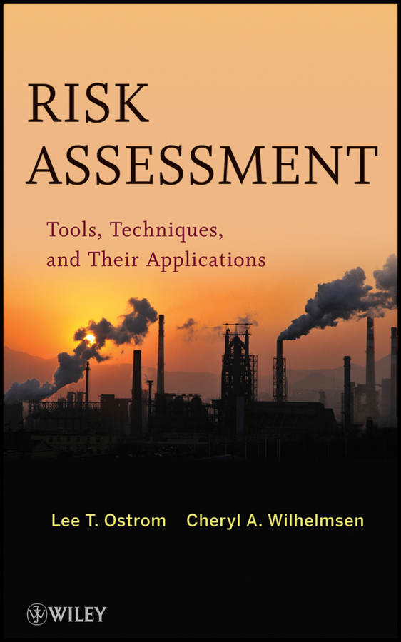 Ostrom Lee T. Risk Assessment. Tools, Techniques, and Their Applications eisenbrand g risk assessment of phytochemicals in food novel approaches