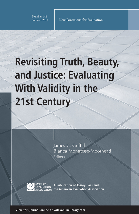 Montrosse-Moorhead Bianca Revisiting Truth, Beauty,and Justice: Evaluating With Validity in the 21st Century. New Directions for Evaluation, Number 142 administrative justice in the 21st century