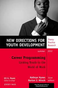Hirsch Barton J. - Career Programming: Linking Youth to the World of Work. New Directions for Youth Development, Number 134