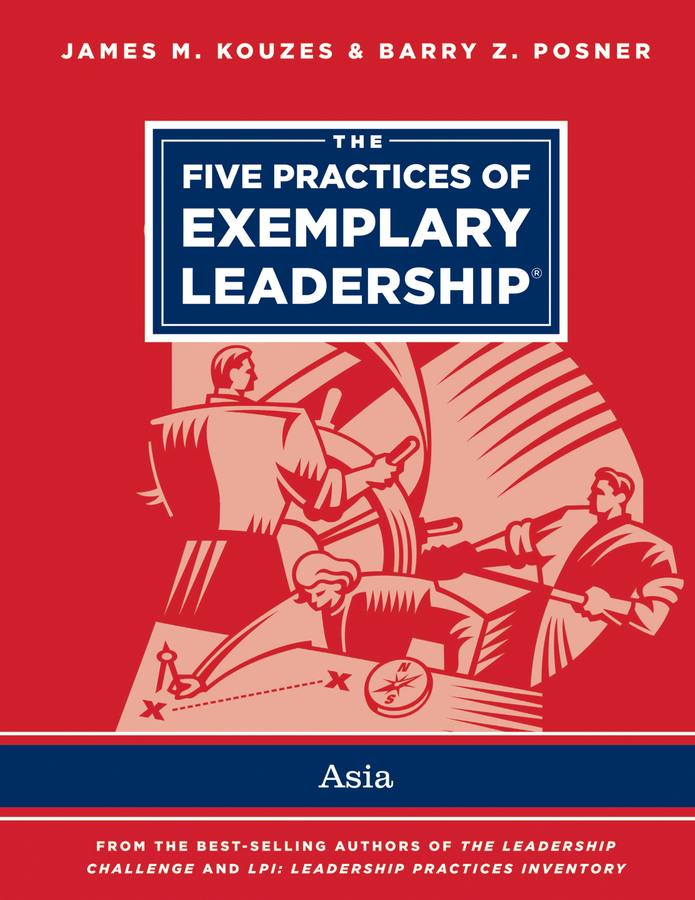 Kouzes James M. The Five Practices of Exemplary Leadership - Asia ISBN: 9781118658420 practices