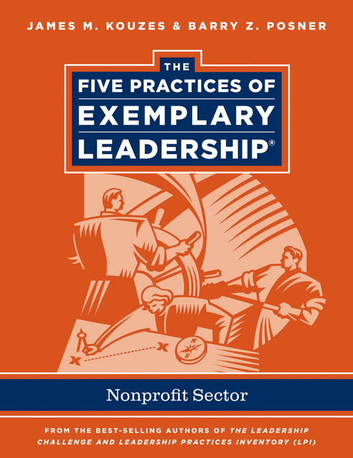 Kouzes James M. The Five Practices of Exemplary Leadership. Non-profit ISBN: 9781118124314 practices