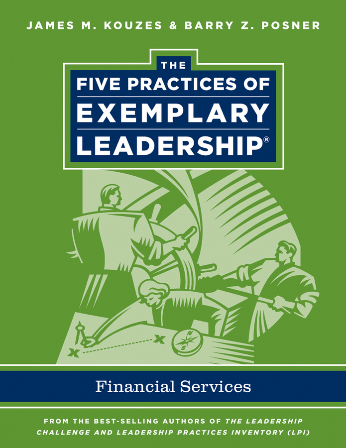 Kouzes James M. The Five Practices of Exemplary Leadership. Financial Services ISBN: 9781118124352 k1 rizoma k1 bws