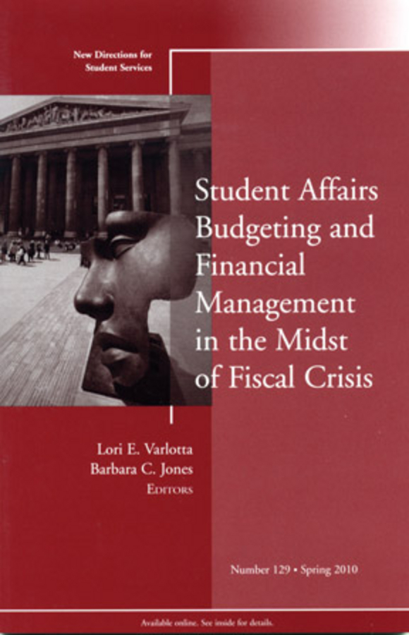 Varlotta Lori E. Student Affairs Budgeting and Financial Management in the Midst of Fiscal Crisis. New Directions for Student Services, Number 129 ISBN: 9781118183687 a new lease of death
