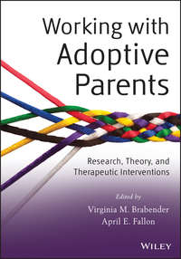 Fallon April E. - Working with Adoptive Parents. Research, Theory, and Therapeutic Interventions