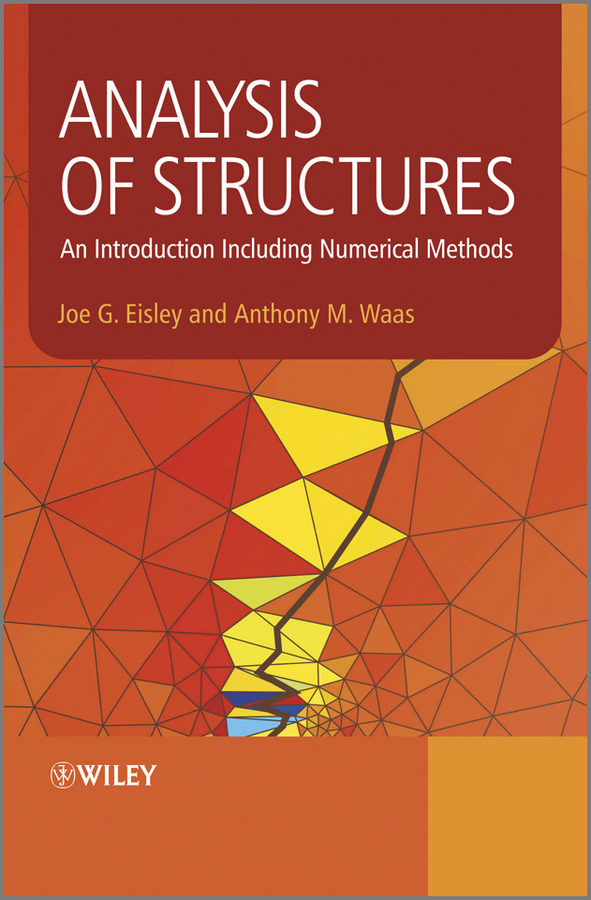 Eisley Joe G. Analysis of Structures. An Introduction Including Numerical Methods numerical study of dynamic relaxation methods