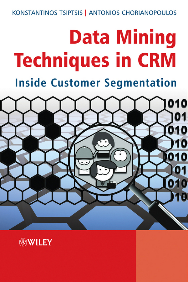 Tsiptsis Konstantinos K. Data Mining Techniques in CRM. Inside Customer Segmentation gordon linoff s data mining techniques for marketing sales and customer relationship management isbn 9780764569074