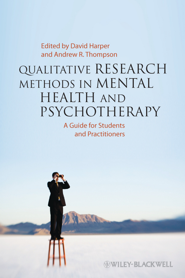 Harper David Qualitative Research Methods in Mental Health and Psychotherapy. A Guide for Students and Practitioners ISBN: 9781119973256 how to research