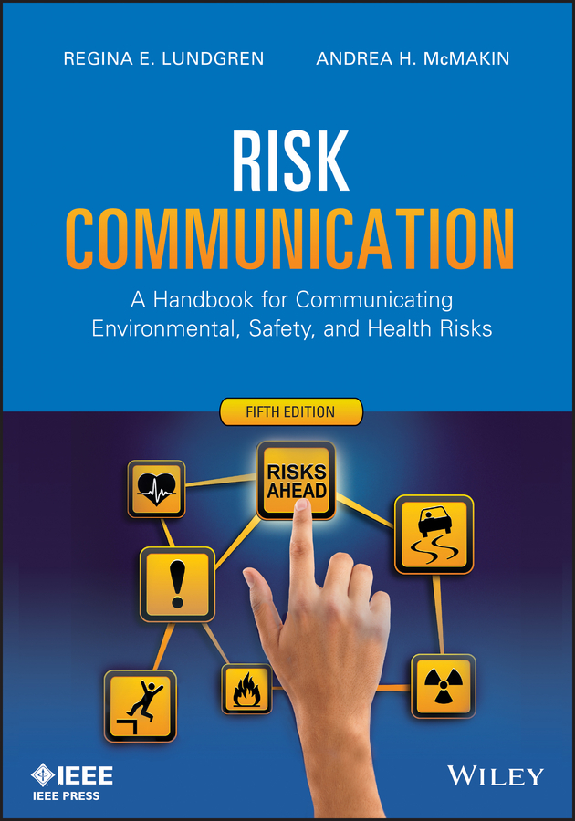 Lundgren Regina E. Risk Communication. A Handbook for Communicating Environmental, Safety, and Health Risks the environment agency and risk communication strategies