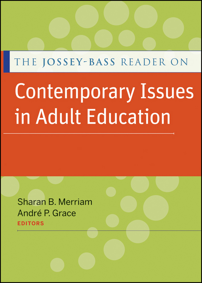 Grace André P. The Jossey-Bass Reader on Contemporary Issues in Adult Education