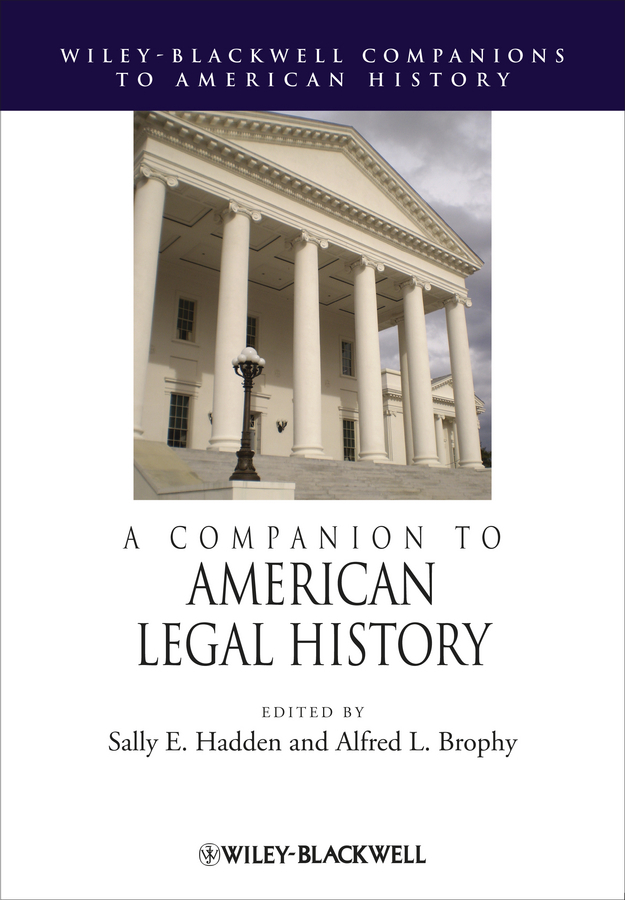Brophy Alfred L. A Companion to American Legal History