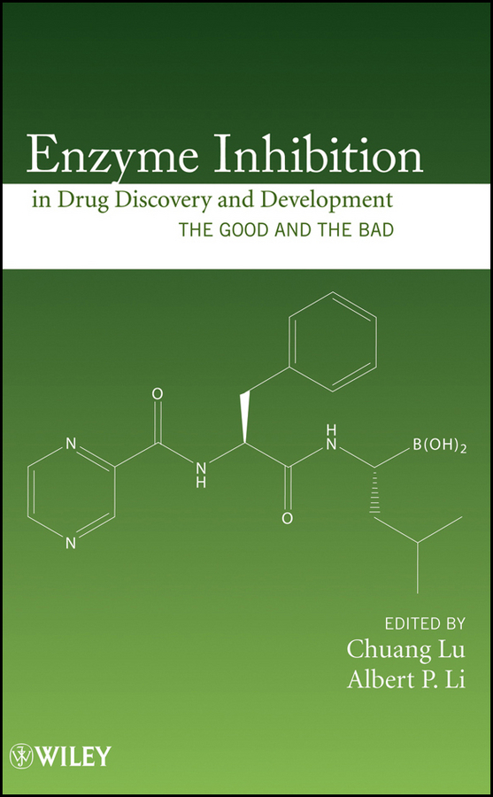 Lu Chuang Enzyme Inhibition in Drug Discovery and Development. The Good and the Bad ISBN: 9780470538944 drug sickness