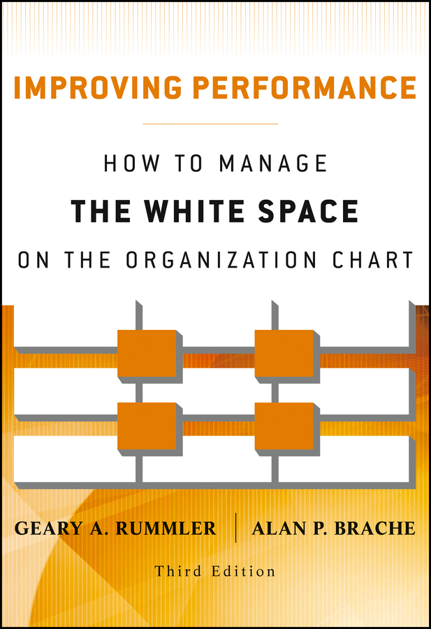 Brache Alan P. Improving Performance. How to Manage the White Space on the Organization Chart the performance pipeline