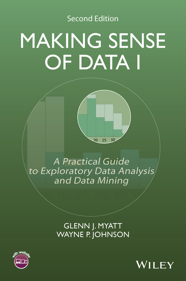 Johnson Wayne P. Making Sense of Data I. A Practical Guide to Exploratory Data Analysis and Data Mining
