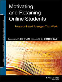 Concei??o Simone C.O. - Motivating and Retaining Online Students. Research-Based Strategies That Work