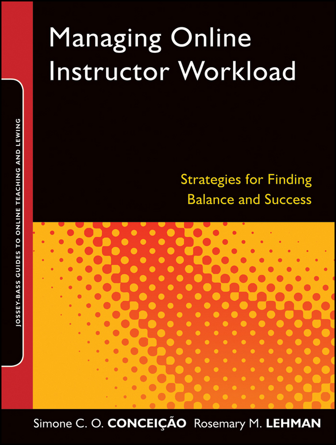 Conceição Simone C.O. Managing Online Instructor Workload. Strategies for Finding Balance and Success ISBN: 9781118075524 automatic recommendation for online users