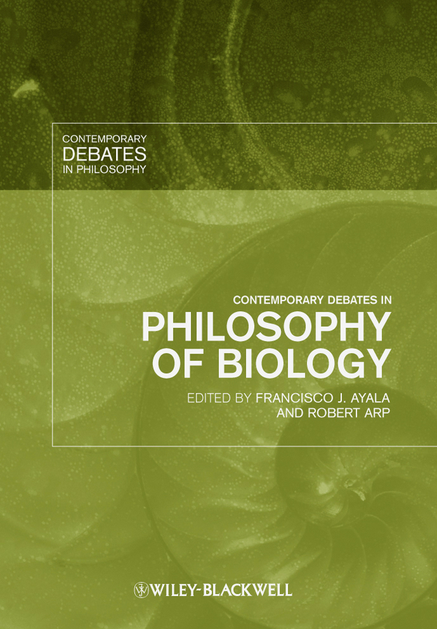 Ayala Francisco J. Contemporary Debates in Philosophy of Biology