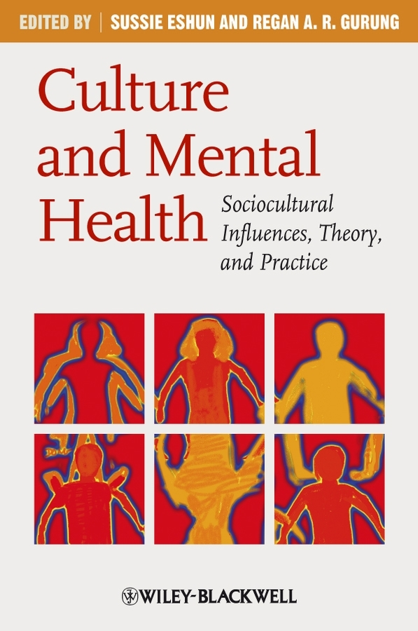 Eshun Sussie Culture and Mental Health. Sociocultural Influences, Theory, and Practice ISBN: 9781444305814 cultural adjustment among iranian professional students in india