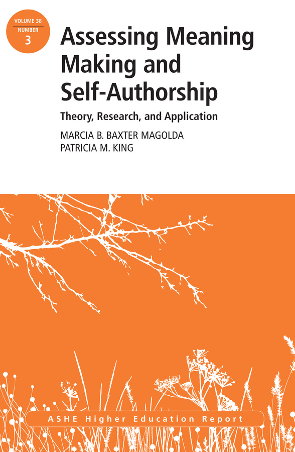 Magolda Marcia B.Baxter Assessing Meaning Making and Self-Authorship: Theory, Research, and Application. ASHE Higher Education Report 38:3 wayne sailor making rti work how smart schools are reforming education through schoolwide response to intervention