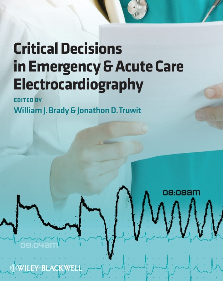 Truwit Jonathon D. Critical Decisions in Emergency and Acute Care Electrocardiography ISBN: 9781444303568 50pairs lot emergency supplies ecg defibrillation electrode patch prompt aed trainer accessories not for clinical use