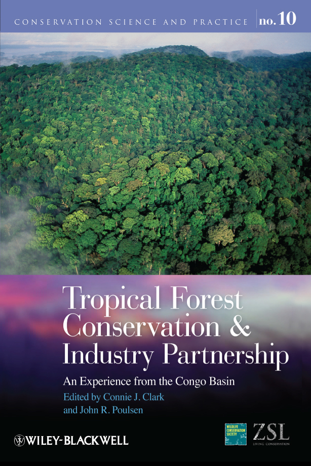 Clark Connie J. Tropical Forest Conservation and Industry Partnership. An Experience from the Congo Basin