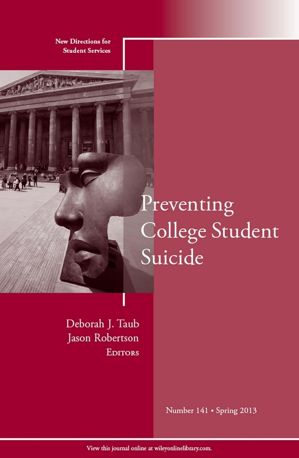 Robertson Jason Preventing College Student Suicide. New Directions for Student Services, Number 141 kelli smith k strategic directions for career services within the university setting new directions for student services number 148