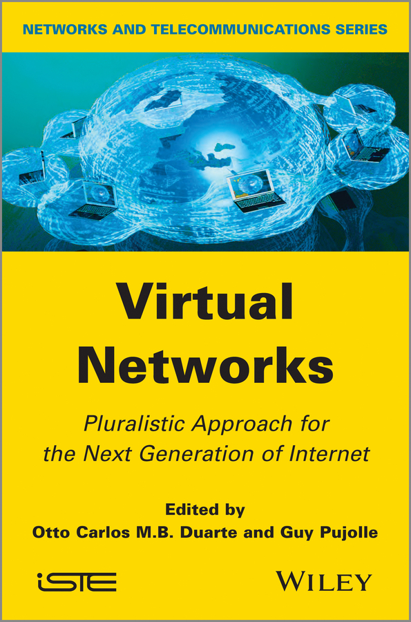 Duarte OttoCarlos M.B. Virtual Networks. Pluralistic Approach for the Next Generation of Internet neural correlates of executive control in prefrontal cortical networks