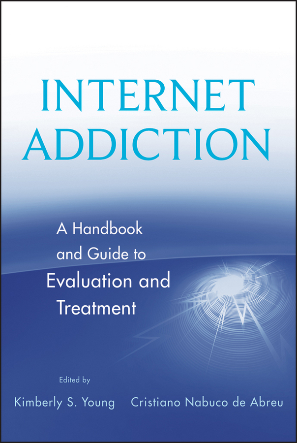 Abreu Cristiano Nabucode Internet Addiction. A Handbook and Guide to Evaluation and Treatment