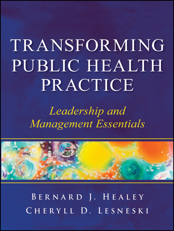 Lesneski Cheryll D. Transforming Public Health Practice. Leadership and Management Essentials public relations science management