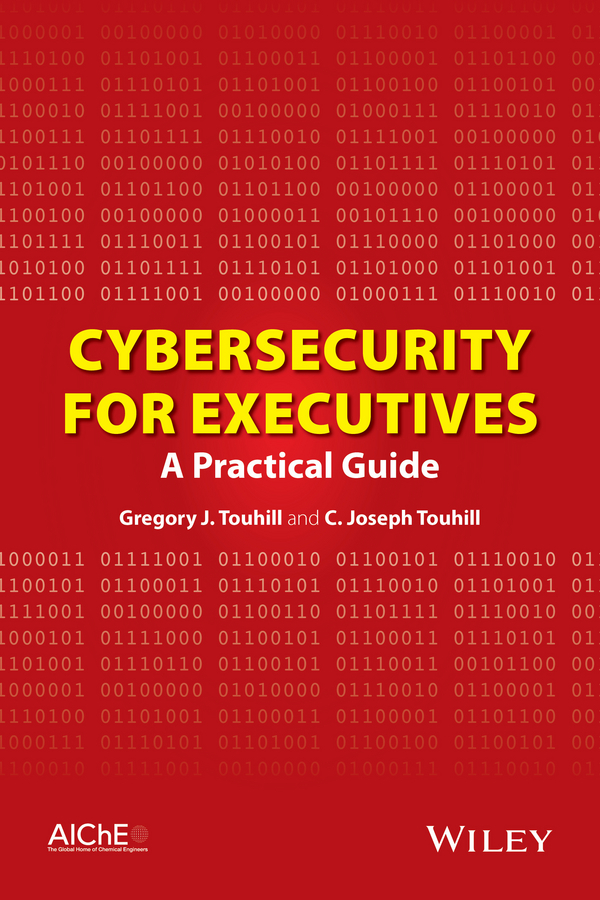 Touhill Gregory J. Cybersecurity for Executives. A Practical Guide information management in diplomatic missions