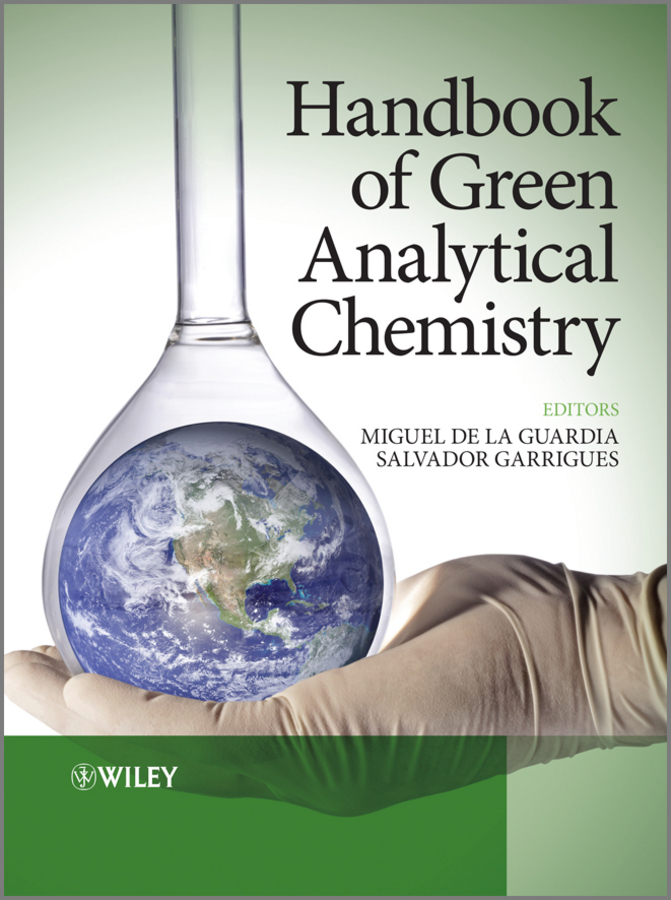 Miguel de la Guardia Handbook of Green Analytical Chemistry christian analytical chemistry 3ed