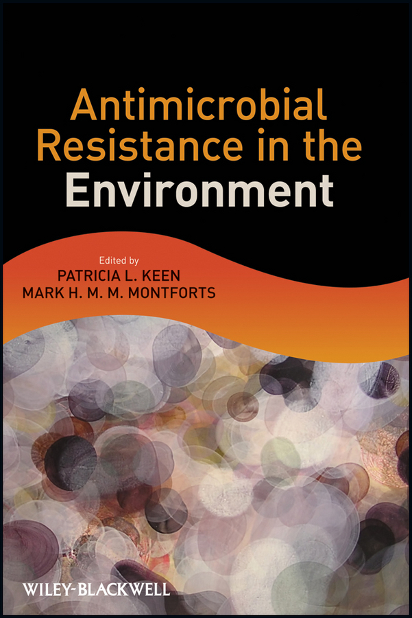 Keen Patricia L. Antimicrobial Resistance in the Environment ISBN: 9781118156216 antibiotic resistance in bacterial isolates from food animals