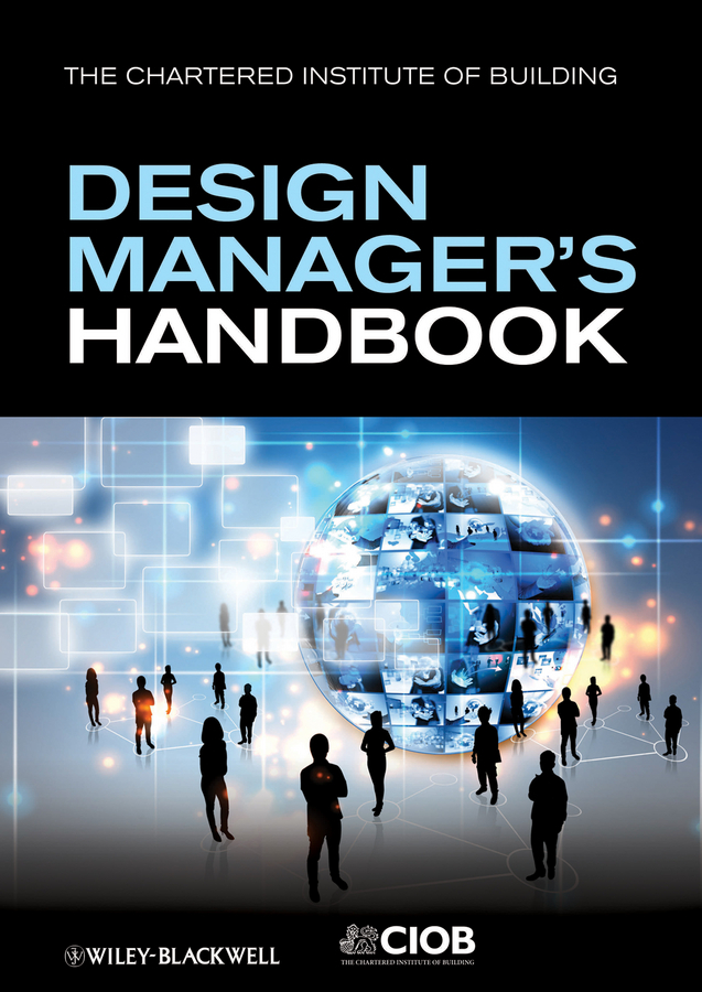 Eynon John The Design Manager's Handbook ISBN: 9781118486207 automation in construction management