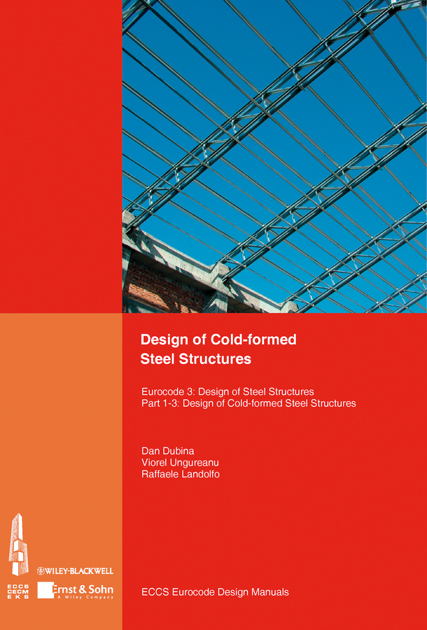 Отсутствует Design of Cold-formed Steel Structures. Eurocode 3: Design of Steel Structures. Part 1-3 Design of cold-formed Steel Structures foam structures