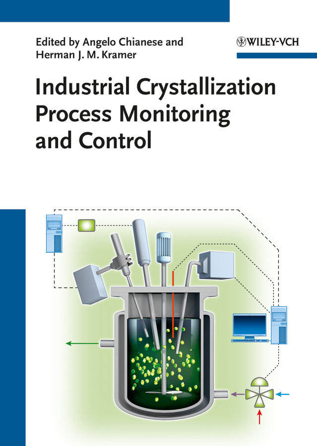 Kramer Herman J. Industrial Crystallization Process Monitoring and Control