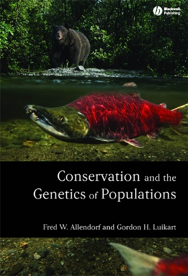 Allendorf Fred W. Conservation and the Genetics of Populations