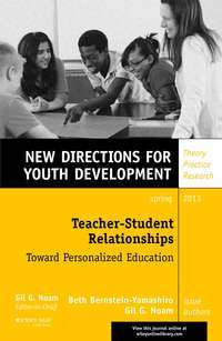 Noam Gil G. - Teacher-Student Relationships: Toward Personalized Education. New Directions for Youth Development, Number 137