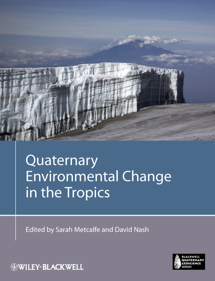 Metcalfe Sarah E. Quaternary Environmental Change in the Tropics ISBN: 9781118336168 eglo 93765