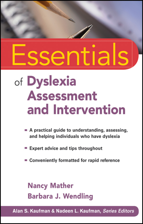 Mather Nancy Essentials of Dyslexia Assessment and Intervention banta trudy w assessment clear and simple a practical guide for institutions departments and general education